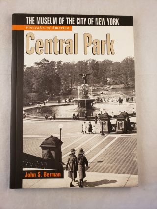 Central Park The Museum Of The City Of New York Portraits of America. John S. Berman