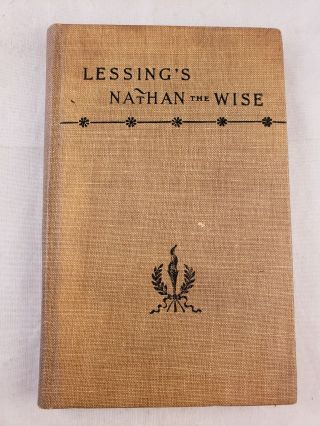 Lessing's Nathan The Wise Translated From the German. Ernest Bell, Edward Brooks Jr