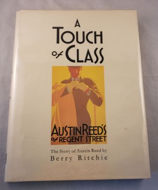 A Touch Of Class The Story of Austin Reed. Berry Ritchie