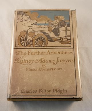 The Further Adventures of Quincy Adams Sawyer and Mason's Corner Folks. Charles Felton and...