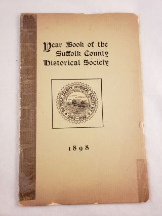 Year Book of the Suffolk County Historical Society. Suffolk County Historical Society