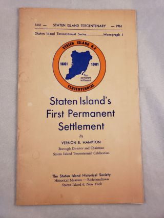 Staten Island's First Permanent Settlement. Vernon B. Hampton