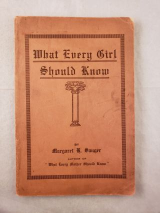 What Every Girl Should Know. Margaret Sanger