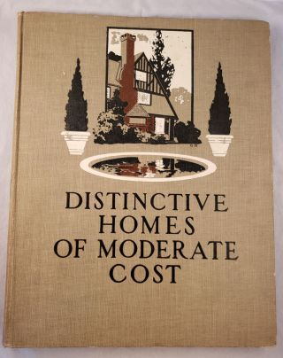 Distinctive Homes of Moderate Cost: Being a Collection of Country and Suburban Homes in Good...