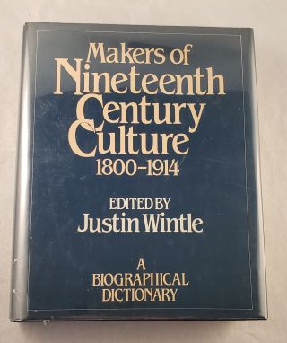 Makers of Nineteenth Century Culture, 1800-1914. Justin Wintle