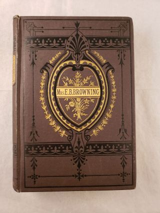The Poetical Works of Elizabeth Barrett Browning, Complete in One Volume from the Last London...
