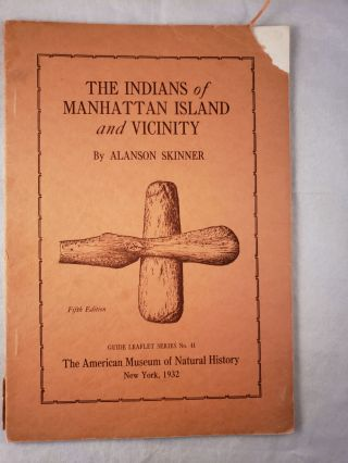 The Indians of Manhattan Island and Vicinity. Alanson Skinner