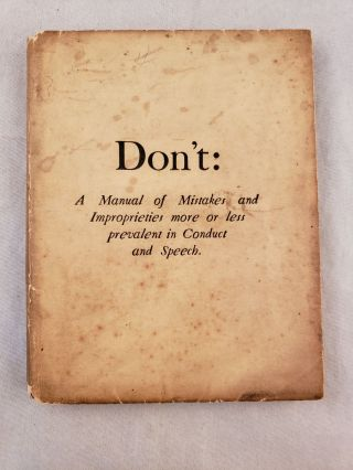 Don't: A Manual of Mistakes and Improprieties more or Less Prevalent in Conduct and Speech. Censor