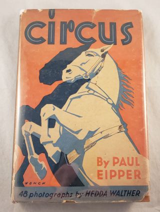 Circus Men, Beasts, and Joys of the Road. Paul Eipper, photographic, Frederick H. Martens