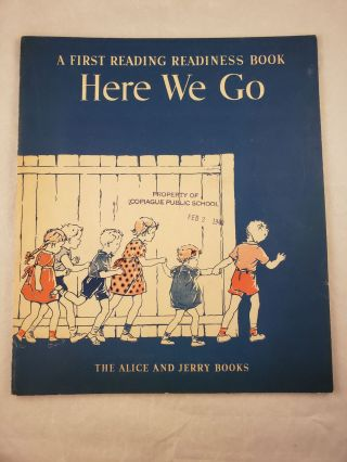 Here We Go A First Reading Readiness Book The Alice and Jerry Books. Emmett A. Betts, Florence...