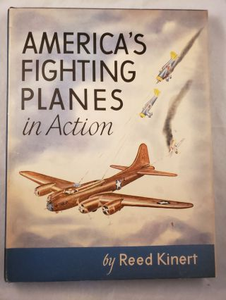 America's Fighting Planes In Action. Reed Kinert
