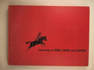 Learning To Ride, Hunt, and Show. Gordon and Wright, Sam Savitt