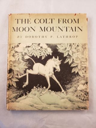 The Colt From Moon Mountain. Dorothy P. Lathrop