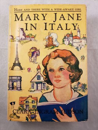 Mary Jane In Italy. Clara Ingram and Judson, Marie Schubert