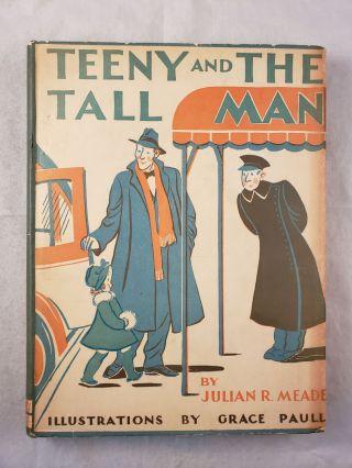 Teeny And The Tall Man. Julian R. and Meade, Grace Paull