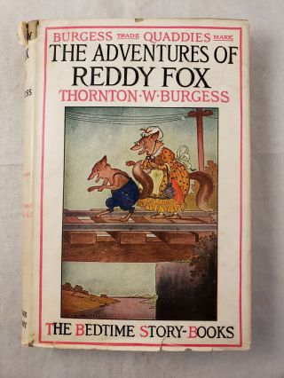 The Adventures of Reddy Fox The Bedtime Story-Books. Thornton W. and Burgess, Harrison Cady