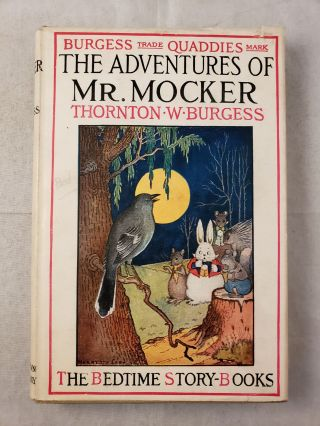 The Adventures of Mr. Mocker The Bedtime Story-Books. Thornton W. and Burgess, Harrison Cady