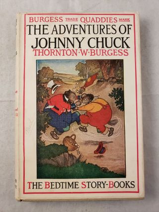 The Adventures of Johnny Chuck The Bedtime Story-Books. Thornton W. and Burgess, Harrison Cady