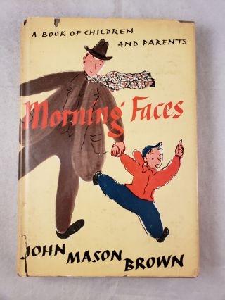 Morning Faces A Book Of Children and Parents. John Mason and Brown, Susanne Suba