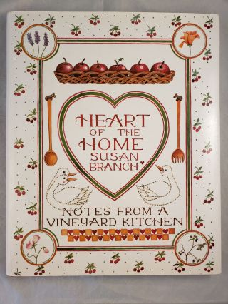 Heart of the Home: Notes From a Vineyard Kitchen. Susan Branch