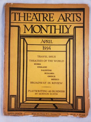 Theatre Arts Monthly April 1934 Travel Issue. Edith J. R. Isaacs