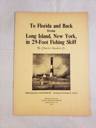 To Florida and Back from Long Island, New York, in 29-Foot Fishing Skiff. Charles Suydam, Jr