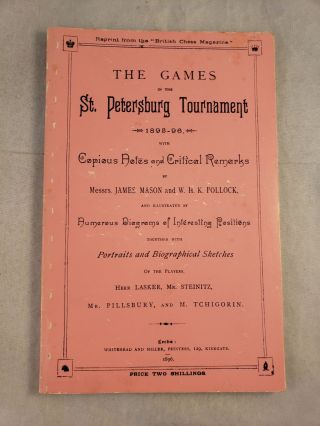 The Games in the St. Petersburg Tournament: 1895-96. James Mason, Pollock and W. H. K., Whyld,...