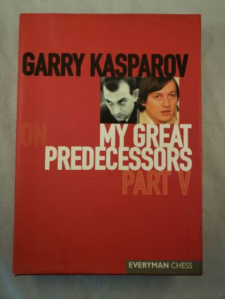 Garry Kasparov On My Great Predecessors Part V. Garry Kasparov, Dmitry Plisetsky