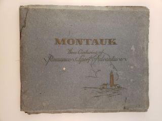 Montauk: Three Centuries of Romance, Sport and Adventure. Jeannette Edwards Rattray
