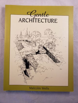 Gentle Architecture. Malcolm Well