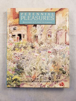 Perennial Pleasures Reflections on Flowers and Gardens