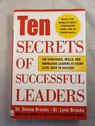 Ten Secrets of Successful Leaders The Strategies, Skills, and Knowledge Leaders at Every Level...
