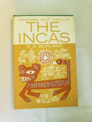 Finding Out About The Incas. Cottie A. Burland