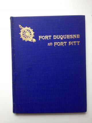 Fort Duquesne and Fort Pitt Early Names of Pittsburgh Streets. Fort Pitt Society Daughters of the...