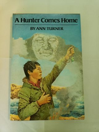 A Hunter Comes Home. Ann Turner