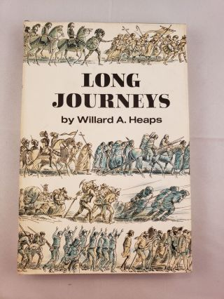 Long Journeys: Stories of Human Endurance. Willard A. Heaps