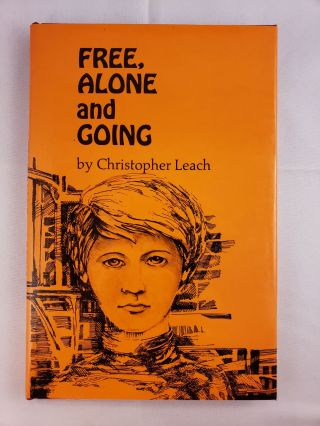 Free Alone and Going. Christopher Leach