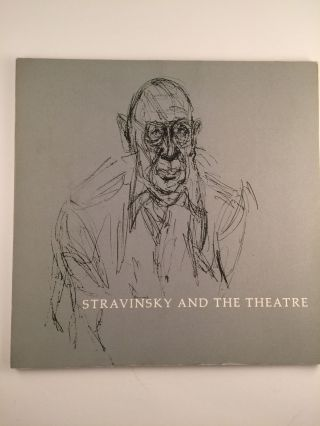 Stravinsky and the Theatre: A Catalogue of Decor and Costume Designsfor Stage Productions of His...