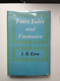 Fairy Tales and Fantasies. I. B. Ezra