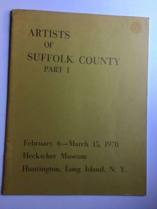 Artists of Suffolk County, Part 1. NY : Heckscher Museum Huntington, 1970, Feb. 6 to Mar. 15.