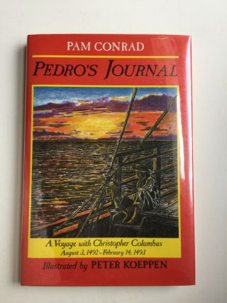 Pedro's Journal A Voyage with Christopher Columbus August 3,1492 -February 14, 1493. Pam Conrad.