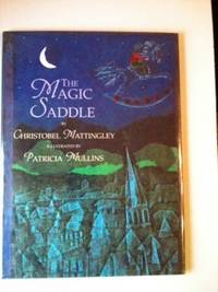 The Magic Saddle. Christobel and Mattingley, Patricia Mullins