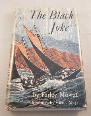 The Black Joke. Farley Mowat