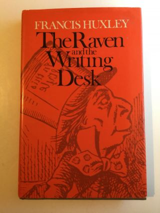 The Raven and the Writing Desk. Francis Huxley