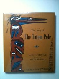 The Story of the Totem Pole. Ruth Brindze.