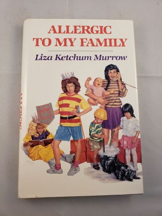 Allergic To My Family. Liza Ketchum Murrow