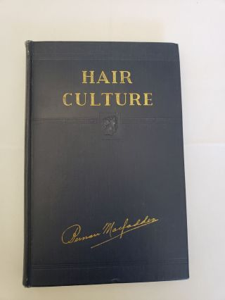 Hair Culture Rational Methods For Growing the Hair and For Developing Its Strength and Beauty....