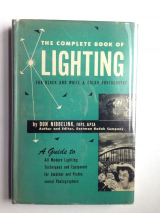 The Complete Book of Lighting for Color and Black-and-White Photography. Don D. Nibbelink