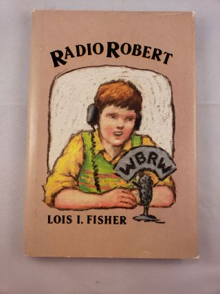 Radio Robert. Lois I. Fisher