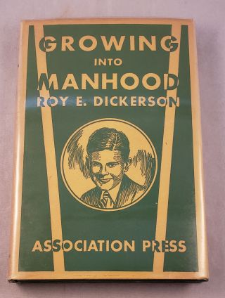 Growing Into Manhood. Roy Dickerson